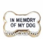 In Memory Of My Dog Charm